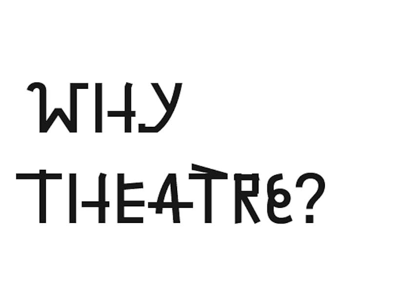Why Theatre Header